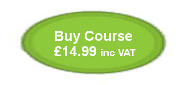 Buy Course £14.99 inc VAT